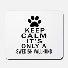 Keep Calm And Swedish Vallhund Mousepad