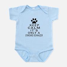 Keep Calm And Standard Schnauzer Infant Bodysuit