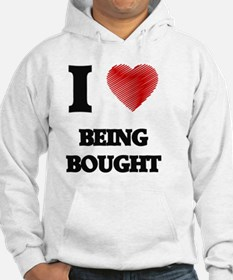I Love BEING BOUGHT Hoodie