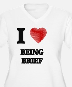I Love BEING BRIEF Plus Size T-Shirt