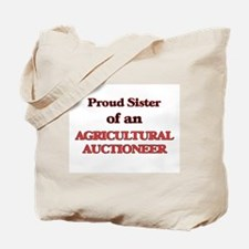 Proud Sister of a Agricultural Auctioneer Tote Bag