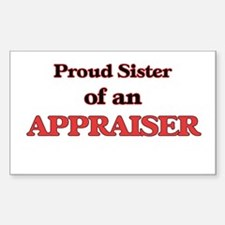 Proud Sister of a Appraiser Decal