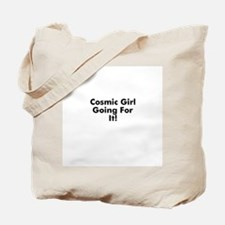 Cosmic Girl Going For It! Tote Bag