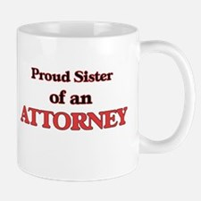 Proud Sister of a Attorney Mugs