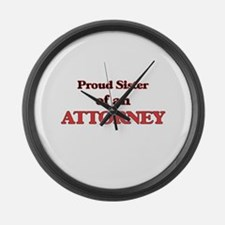 Proud Sister of a Attorney Large Wall Clock