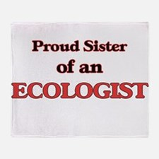 Proud Sister of a Ecologist Throw Blanket