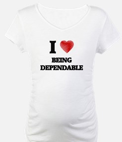 Being Dependable Shirt
