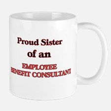 Proud Sister of a Employee Benefit Consultant Mugs