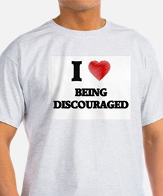 Being Discouraged T-Shirt