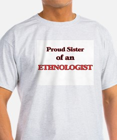 Proud Sister of a Ethnologist T-Shirt