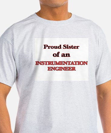 Proud Sister of a Instrumentation Engineer T-Shirt