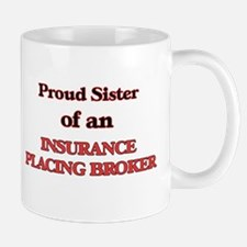 Proud Sister of a Insurance Placing Broker Mugs