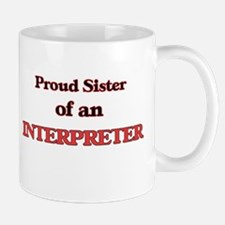 Proud Sister of a Interpreter Mugs