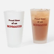 Proud Sister of a Ironmaster Drinking Glass