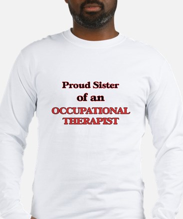 Proud Sister of a Occupational Long Sleeve T-Shirt