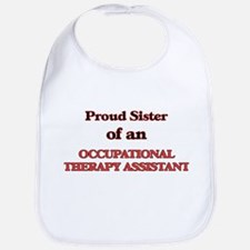 Proud Sister of a Occupational Therapy Assista Bib