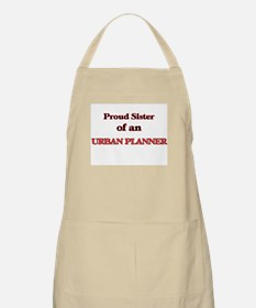 Proud Sister of a Urban Planner Apron