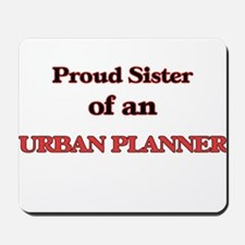Proud Sister of a Urban Planner Mousepad