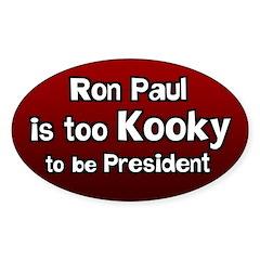 Ron Paul is too Kooky bumper sticker