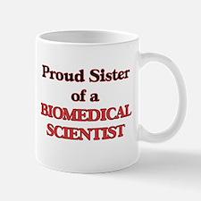 Proud Sister of a Biomedical Scientist Mugs