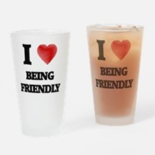 Being Friendly Drinking Glass
