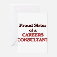 Proud Sister of a Careers Consultan Greeting Cards