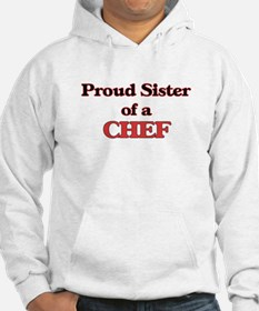 Proud Sister of a Chef Hoodie