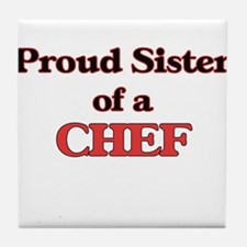 Proud Sister of a Chef Tile Coaster