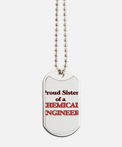 Proud Sister of a Chemical Engineer Dog Tags