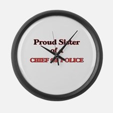 Proud Sister of a Chief Of Police Large Wall Clock