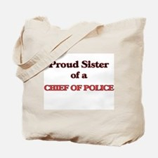 Proud Sister of a Chief Of Police Tote Bag