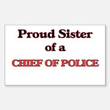 Proud Sister of a Chief Of Police Decal