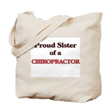 Proud Sister of a Chiropractor Tote Bag