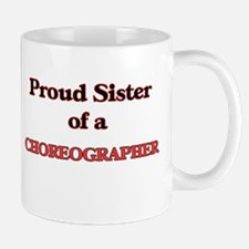 Proud Sister of a Choreographer Mugs