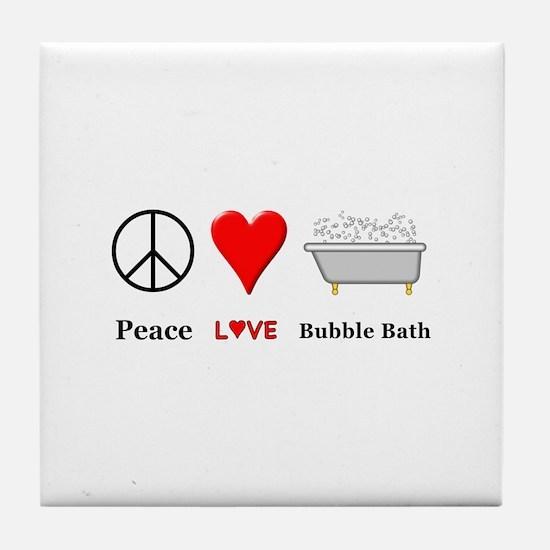 Peace Love Bubble Bath Tile Coaster