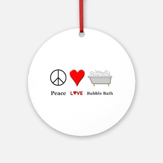 Peace Love Bubble Bath Round Ornament