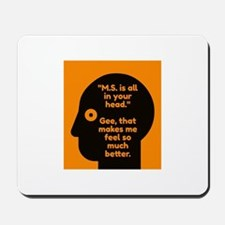 MS SILHOUETTE - M.S. is all in your head Mousepad