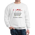 Love Bubble Baths Sweatshirt