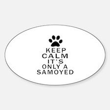 Samoyed Keep Calm Designs Sticker (Oval)