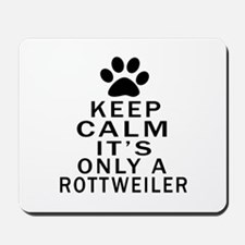 Rottweiler Keep Calm Designs Mousepad