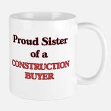 Proud Sister of a Construction Buyer Mugs