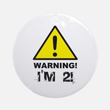 Warning I'm 2 Ornament (Round)