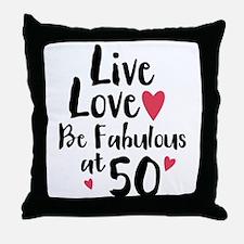 Live Love Fab 50 Throw Pillow