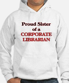 Proud Sister of a Corporate Libr Hoodie