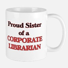 Proud Sister of a Corporate Librarian Mugs