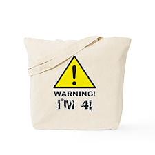 Warning I'm 4 Tote Bag