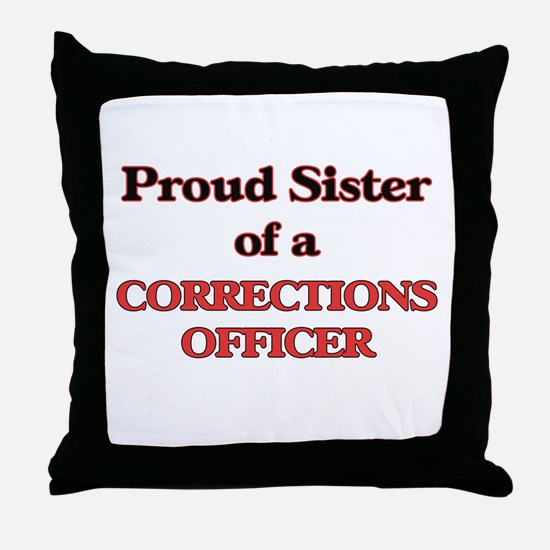 Proud Sister of a Corrections Officer Throw Pillow