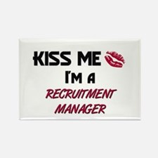 Kiss Me I'm a RECRUITMENT MANAGER Rectangle Magnet