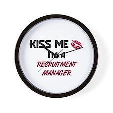 Kiss Me I'm a RECRUITMENT MANAGER Wall Clock