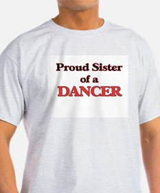 Proud Sister of a Dancer T-Shirt